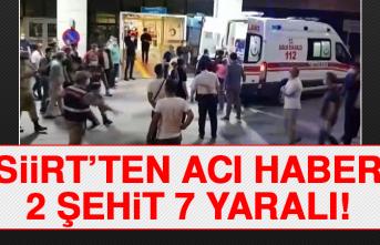 Siirt'ten Acı Haber: 2 Şehit, 7 Yaralı!
