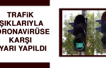 Trafik Işıklarıyla Koronavirüse Karşı Uyarı Yapıldı