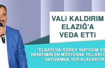 Vali Kaldırım Elazığ'a Veda Etti
