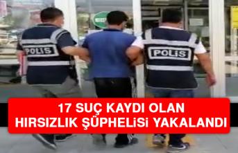 17 Suç Kaydı Olan Hırsızlık Şüphelisi Yakalandı