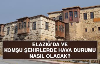 1 Temmuz'da Elazığ'da Hava Durumu Nasıl Olacak?