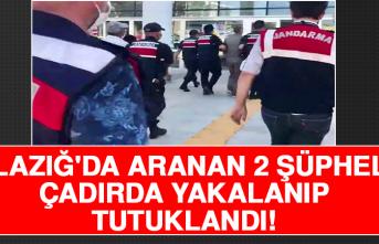 Elazığ'da Aranan 2 Şüpheli Çadırda Yakalanıp, Tutuklandı!