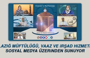 Elazığ Müftülüğü, Vaaz ve İrşad Hizmetini Sosyal Medya Üzerinden Sunuyor