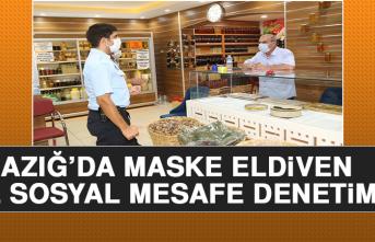 Elazığ'da Maske, Eldiven ve Sosyal Mesafe Denetimi