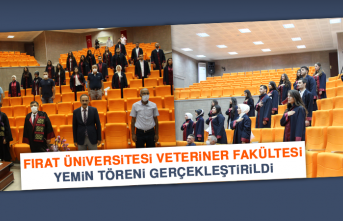 Fırat Üniversitesi Veteriner Fakültesi Yemin Töreni Gerçekleştirildi