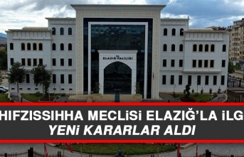 İl Hıfzıssıhha Meclisi Elazığ'la İlgili Yeni Kararlar Aldı