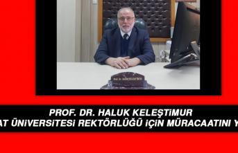Prof. Dr. Haluk Keleştimur, Fırat Üniversitesi Rektörlüğü İçin Müracaatını Yaptı