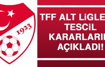 TFF, Alt Liglerin Tescil Kararlarını Açıkladı