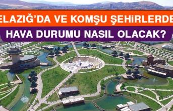 14 Ağustos'ta Elazığ'da Hava Durumu Nasıl Olacak?