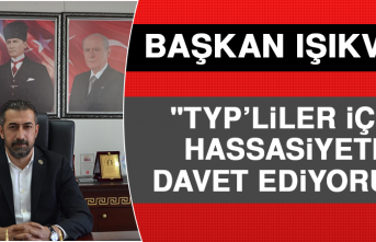 """Başkan Işıkver: """"TYP'liler İçin Hassasiyete Davet Ediyoruz"""""""
