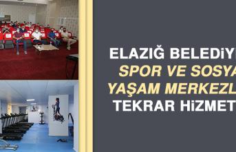 Elazığ Belediyesi Spor ve Sosyal Yaşam Merkezleri Tekrar Hizmette