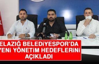 Elazığ Belediyespor'da Yeni Yönetim Hedeflerini Açıkladı
