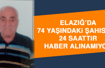 Elazığ'da 74 Yaşındaki Şahıstan 24 Saattir Haber Alınamıyor