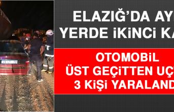 Elazığ'da Aynı Yerde İkinci Kaza, Otomobil Üst Geçitten Uçtu: 3 Yaralı