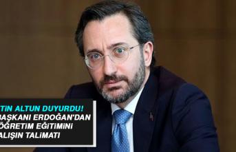 Fahrettin Altun duyurdu! Cumhurbaşkanı Erdoğan'dan açıköğretim eğitimini çalışın talimatı