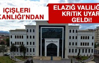 İçişleri Bakanlığı'ndan Elazığ Valiliğine Kritik Uyarı!