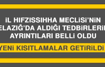 İl Hıfzıssıhha Meclisi'nin Elazığ'da Aldığı Tedbirlerin Ayrıntıları Belli Oldu