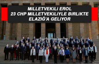 Milletvekili Erol, 23 CHP Milletvekiliyle Birlikte Elazığ'a Geliyor