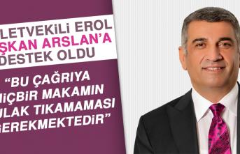 Milletvekili Erol, Başkan Arslan'a Destek Oldu