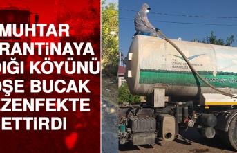 Muhtar, Karantinaya Aldığı Köyünü Köşe Bucak Dezenfekte Ettirdi
