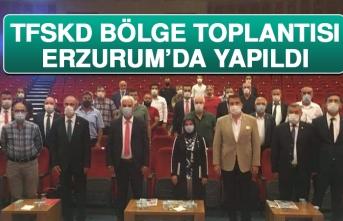 TFSKD Bölge Toplantısı Erzurum'da Yapıldı