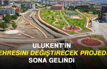 Ulukent'in Çehresini Değiştirecek Projede Sona Gelindi