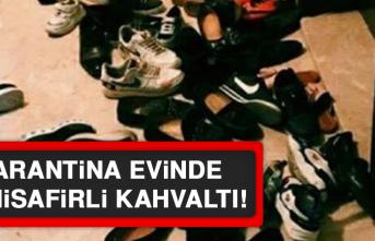Ankara'da karantina evinde 20 misafirli kahvaltı!