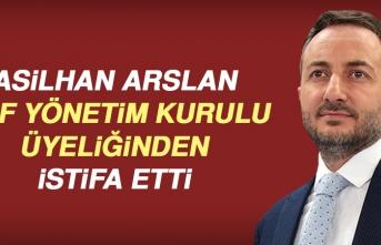 Asilhan Arslan, KGF Yönetim Kurulu Üyeliğinden İstifa Etti