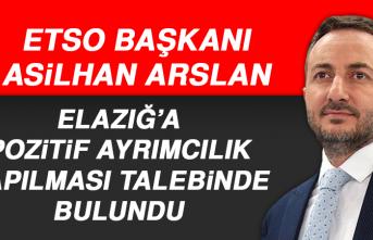 Başkan Arslan Elazığ'a Pozitif Ayrımcılık Yapılması Talebinde Bulundu