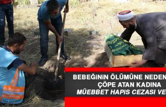 Bebeğinin Ölümüne Neden Olup Çöpe Atan Kadına Müebbet Hapis Cezası Verildi