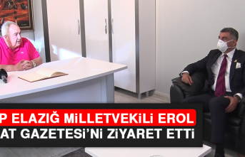 CHP Elazığ Milletvekili Erol Fırat Gazetesi'ni Ziyaret Etti