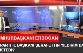 Cumhurbaşkanı'nın, AK Parti Elazığ İl Başkanı Yıldırım'dan İsteği Ne Oldu?