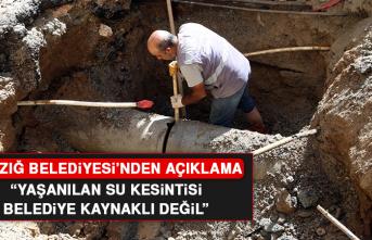 """Elazığ Belediyesi'nden açıklama: """"Yaşanılan su kesintisi belediye kaynaklı değil"""""""
