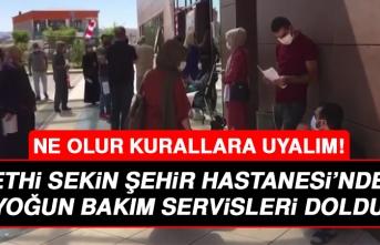 Elazığ Fethi Sekin Şehir Hastanesi'ndeki Yoğun Bakım Servisleri Doldu!
