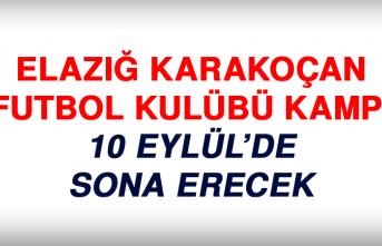 Elazığ Karakoçan FK kampı 10 Eylül'de sona erecek