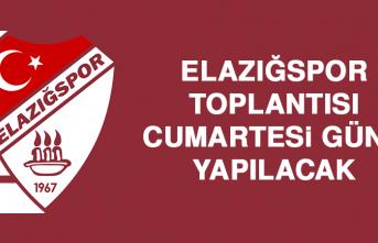 Elazığspor Toplantısı Cumartesi Günü Yapılacak
