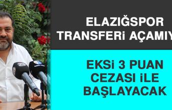 Elazığspor Transferi Açamıyor, Eksi 3 Puan Cezası İle Başlayacak