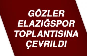 Gözler Elazığspor Toplantısına Çevrildi