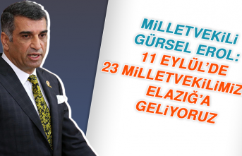Milletvekili Erol: 11 Eylül'de 23 Milletvekilimizle Elazığ'a Geliyoruz