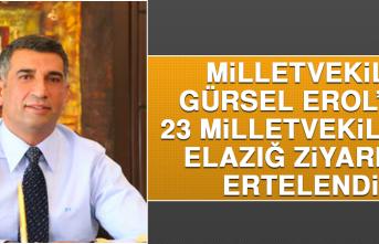 Milletvekili Gürsel Erol'un 23 Milletvekili İle Elazığ Ziyareti Ertelendi