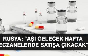 """Rusya: """"Aşı gelecek hafta eczanelerde satışa çıkacak"""""""