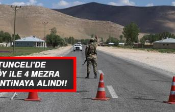Tunceli'de 9 köy ile 4 mezra karantinaya alındı!