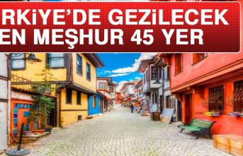 Türkiye'de Gezilecek En Meşhur 45 Yer