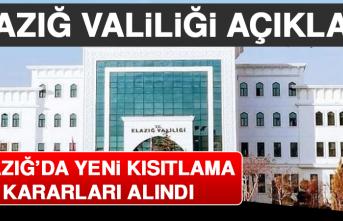 Valilik Açıkladı! Elazığ'da Yeni Kısıtlama Kararları Alındı