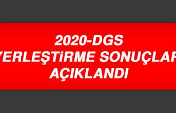 2020-DGS YERLEŞTİRME SONUÇLARI AÇIKLANDI