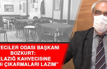 Başkan Bozkurt: Elazığ kahvecisine bir kredi çıkarmaları lazım
