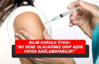 Bilim Kurulu Üyesi: Bu sene olacağımız grip aşısı fayda sağlamayabilir!