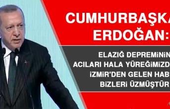 Cumhurbaşkanı Erdoğan: Elazığ Depreminin Acıları Hala Yüreğimizdeyken, İzmir'den Gelen Haber Bizleri Üzmüştür