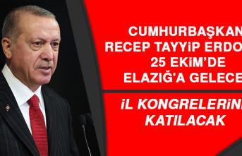 Cumhurbaşkanı Recep Tayyip Erdoğan 25 Ekim'de Elazığ'a Gelecek