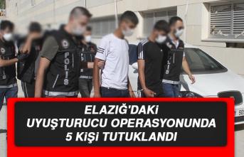 Elazığ'daki Uyuşturucu Operasyonunda 5 Kişi Tutuklandı